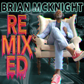 Remixed (Terry Hunter Remixes) by Brian McKnight