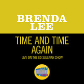 Time And Time Again (Live On The Ed Sullivan Show, March 20, 1966) von Brenda Lee