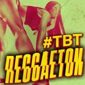 #TBT Reggaeton de Various Artists