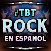 #TBT Rock En Español by Various Artists
