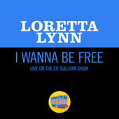I Wanna Be Free (Live On The Ed Sullivan Show, May 30, 1971) von Loretta Lynn