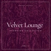Velvet Lounge (Superior Collection), Vol. 3 von Various Artists