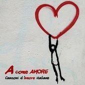A Come Amore by Various Artists