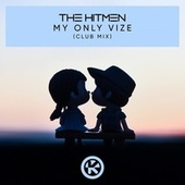 My Only Vice (Club Mix Extended) von The Hitmen