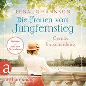 Die Frauen vom Jungfernstieg: Gerdas Entscheidung - Jungfernstieg-Saga, Band 1 (Ungekürzt) von Lena Johannson