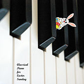 Classical Piano for Easter Sunday by Various Artists