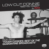 Need You Tonight von Low Cut Connie