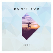Don't You by Cøde