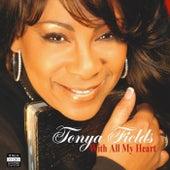 With All My Heart de Tonya Fields