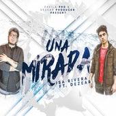 Una Mirada (feat. Dezear) de Isa Rivera