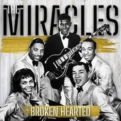 Broken Hearted by The Miracles
