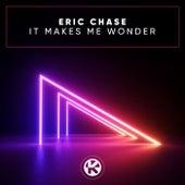 It Makes Me Wonder von Eric Chase