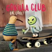 OK COOL! von Gorilla Club