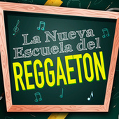 La Nueva Escuela del Reggaeton de Various Artists