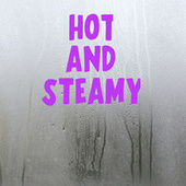 Hot and Steamy by Various Artists
