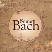 Some Bach von Johann Sebastian Bach