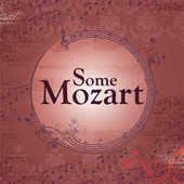 Some Mozart by Wolfgang Amadeus Mozart