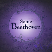 Some Beethoven by Ludwig van Beethoven