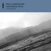 Weakness Pays by Paul Hazendonk