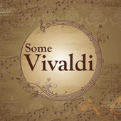 Some Vivaldi by Antonio Vivaldi