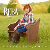 Hallelujah, Amen by Reba McEntire