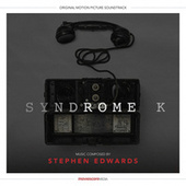 Syndrome K (Original Motion Picture Soundtrack) by Stephen Edwards