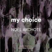 My Choice de Noel Akchoté
