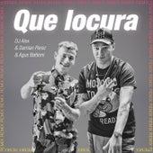 Que Locura (Remix) by DJ Alex