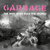 The Men Who Rule the World de Garbage