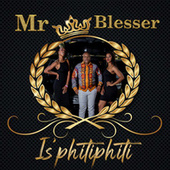 Isphithiphithi by Mr Blesser