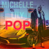 Pop by Michelle Lily