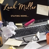 Staying Home by Leah Miller
