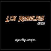 Ayer, Hoy, Siempre von Los Rebeldes del Sur