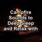 Campfire Sounds to Deep Sleep and Relax with de Yoga Tribe