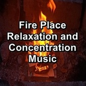 Fire Place Relaxation and Concentration Music de Ocean Sounds Spa