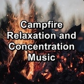 Campfire Relaxation and Concentration Music by Rain Radiance