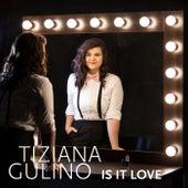 Is It Love von Tiziana Gulino