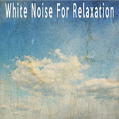 White Noise For Relaxation by Color Noise Therapy