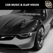 Car Music & Slap House von Various Artists