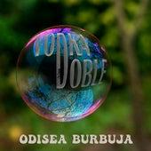 Odisea Burbuja by Vodka Doble