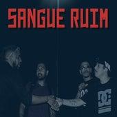 Sangue Ruim by Mc Phineas, Rawkinss, Gantes mc