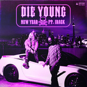 Die Young (feat. Irack) de The New Year