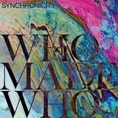 Synchronicity by WhoMadeWho