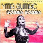 Goomba Boomba (Remastered) by Yma Sumac