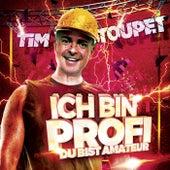 Ich bin Profi, Du bist Amateur von Tim Toupet