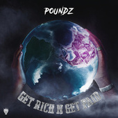 Get Rich N Get Paid de Poundz
