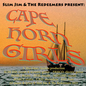 Cape Horn Girls (No Rest) by Slim Jim