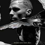 Big Bad Wolf (feat. BACI) von Kontra K