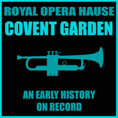 Royal Opera House. Covent Garden. an Early History on Record von Orquesta Lírica Barcelona