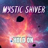 Hold On (Metal Version) van Mystic Shiver